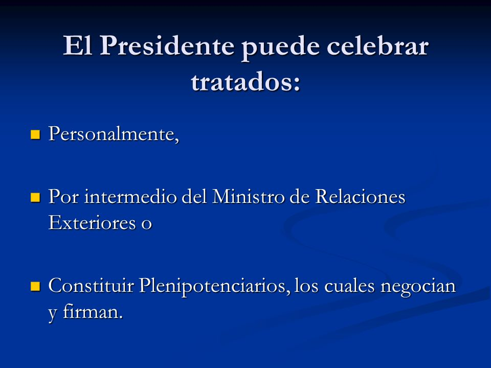 El Presidente puede celebrar tratados: