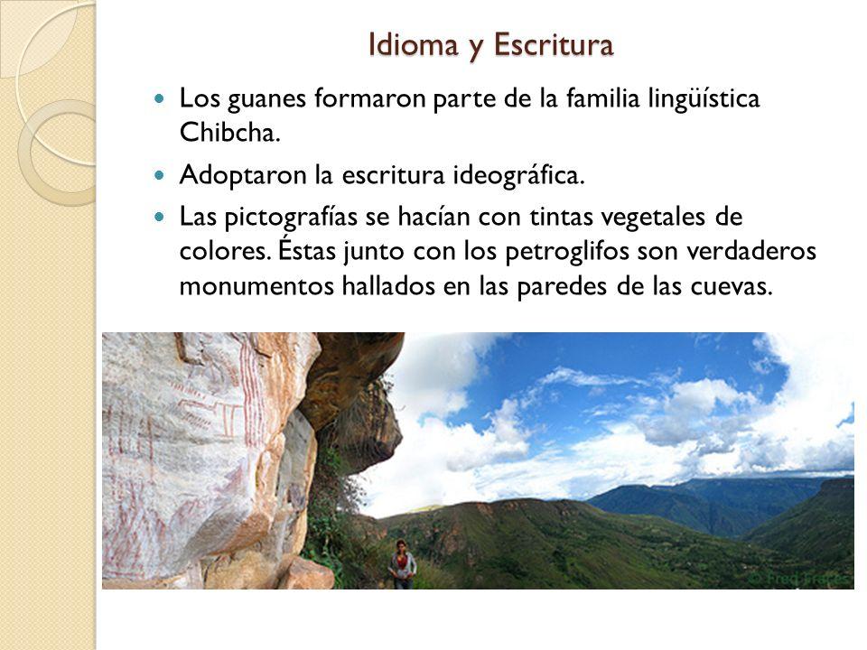 Idioma y Escritura Los guanes formaron parte de la familia lingüística Chibcha. Adoptaron la escritura ideográfica.