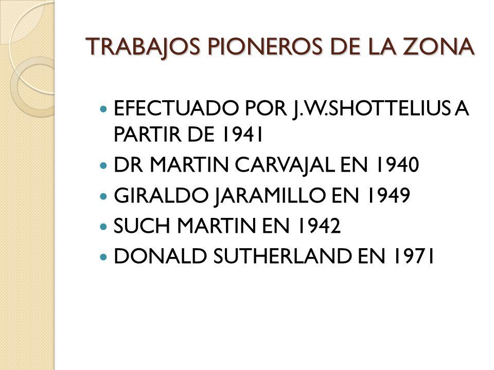 TRABAJOS PIONEROS DE LA ZONA