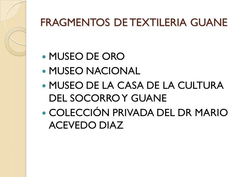 FRAGMENTOS DE TEXTILERIA GUANE