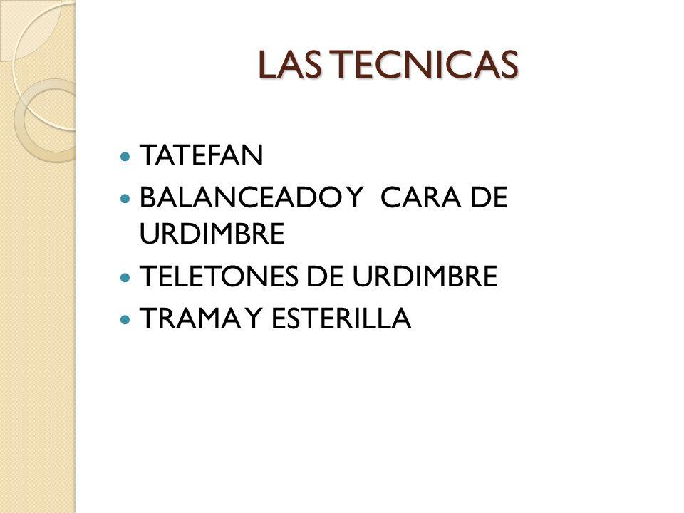 LAS TECNICAS TATEFAN BALANCEADO Y CARA DE URDIMBRE