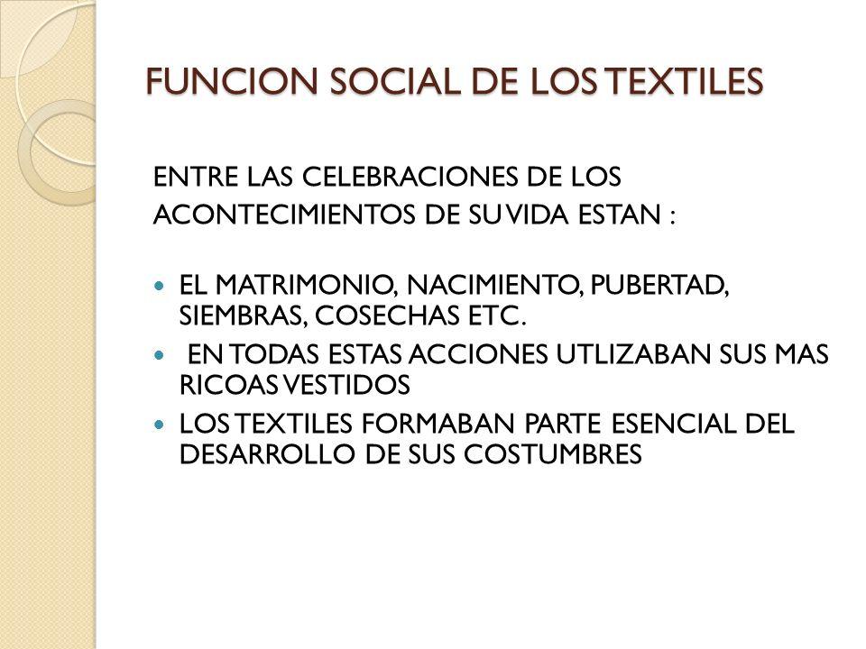 FUNCION SOCIAL DE LOS TEXTILES