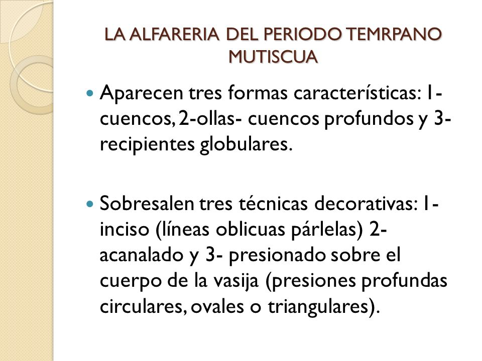 LA ALFARERIA DEL PERIODO TEMRPANO MUTISCUA