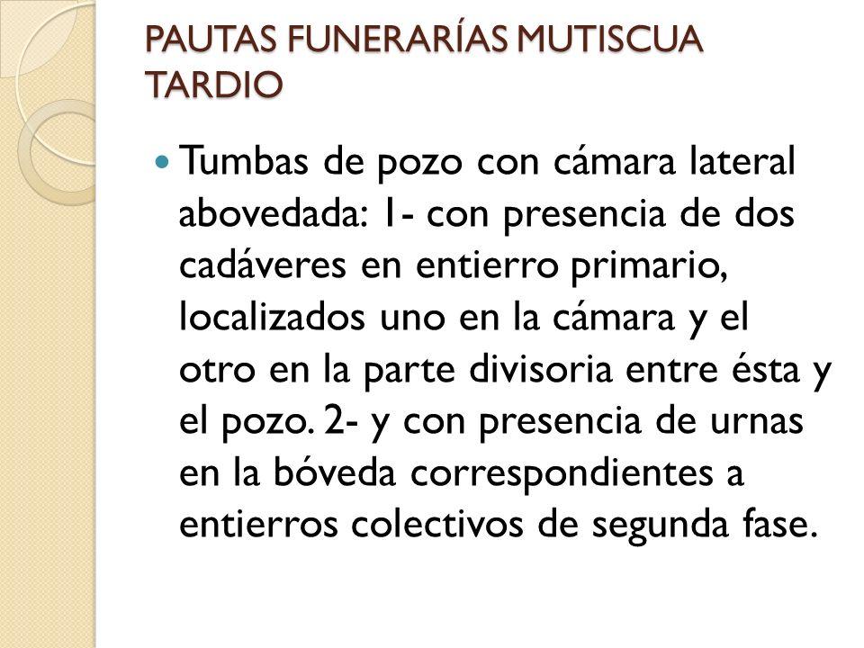 PAUTAS FUNERARÍAS MUTISCUA TARDIO