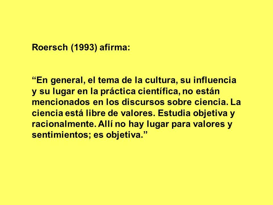 Roersch (1993) afirma:
