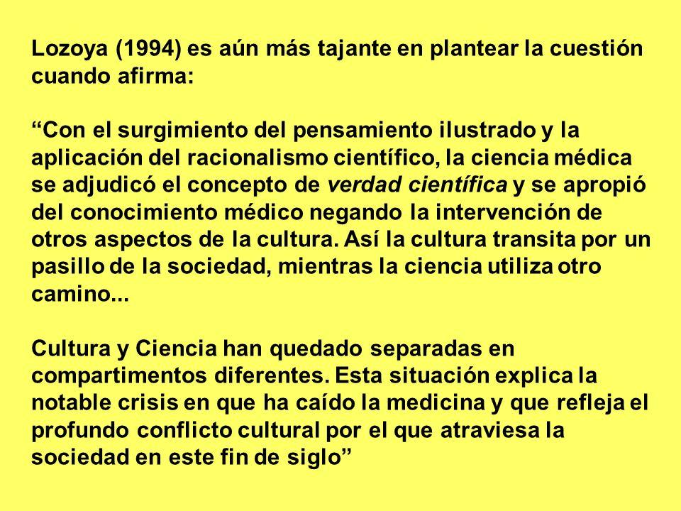 Lozoya (1994) es aún más tajante en plantear la cuestión cuando afirma: