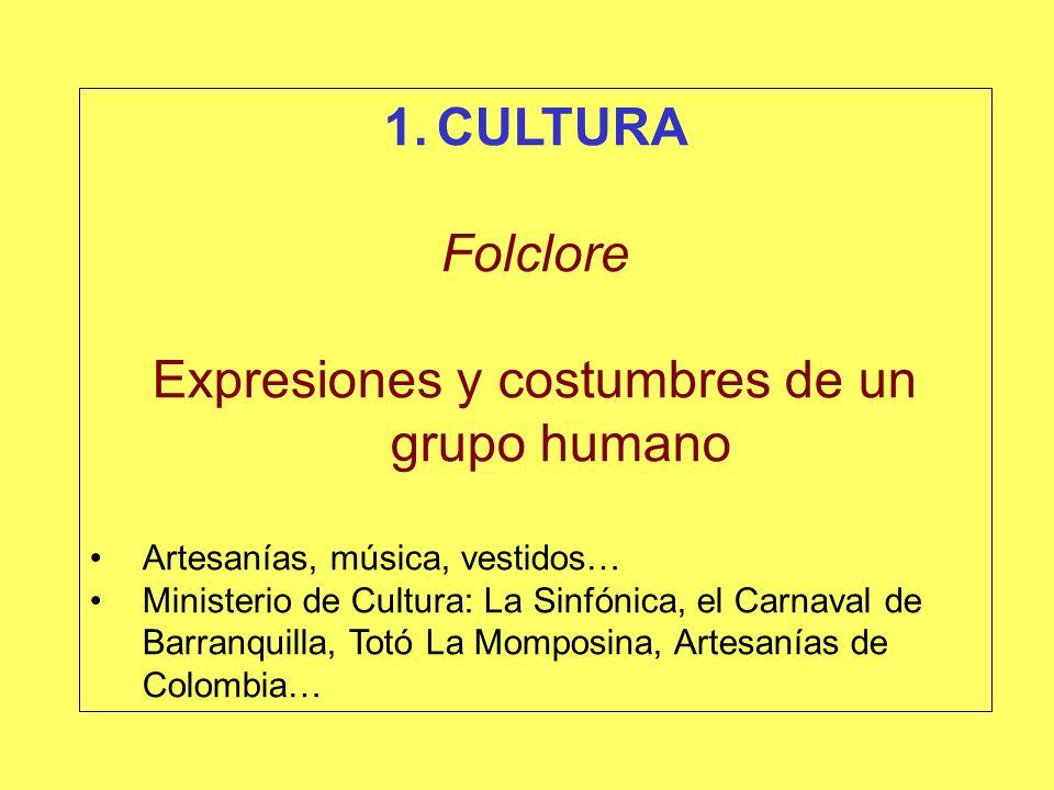 Expresiones y costumbres de un grupo humano