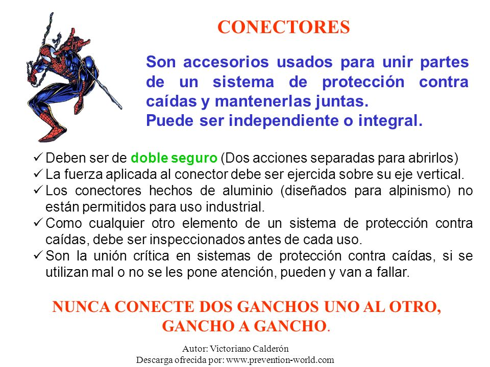 NUNCA CONECTE DOS GANCHOS UNO AL OTRO, GANCHO A GANCHO.