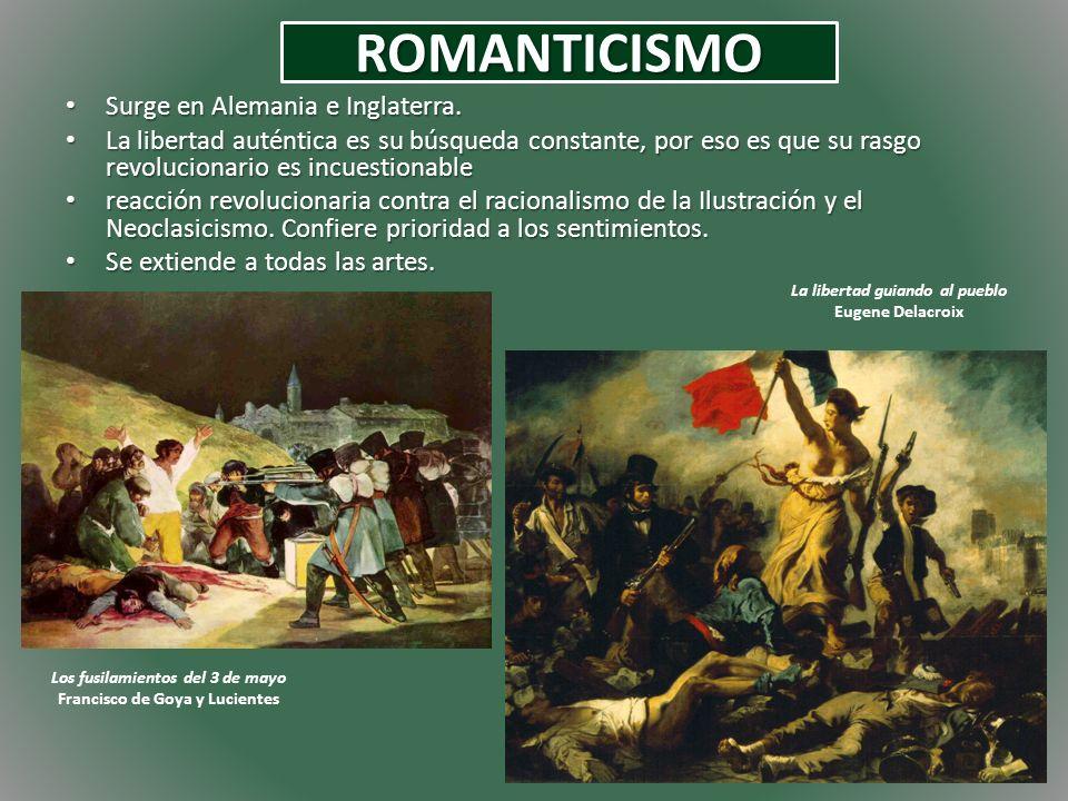 ROMANTICISMO Surge en Alemania e Inglaterra.