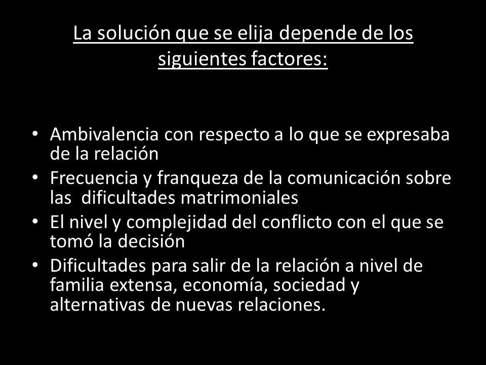 La solución que se elija depende de los siguientes factores: