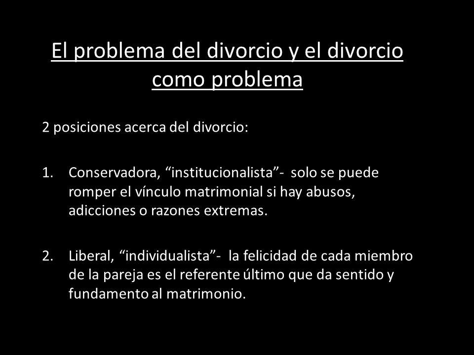 El problema del divorcio y el divorcio como problema