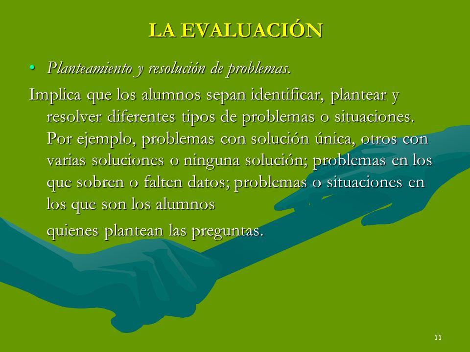 LA EVALUACIÓN Planteamiento y resolución de problemas.