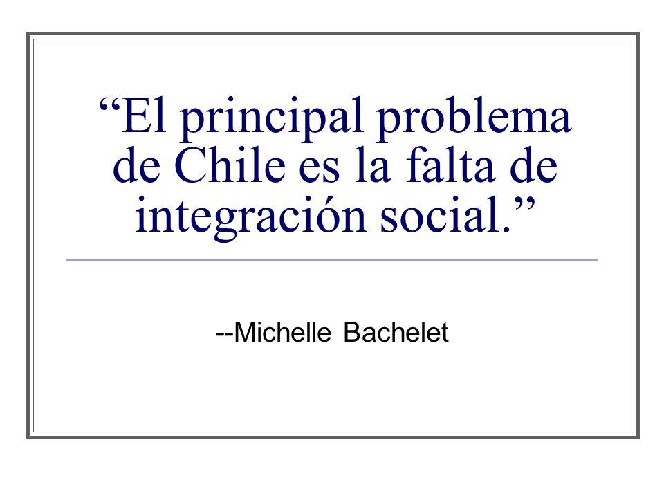 El principal problema de Chile es la falta de integración social.