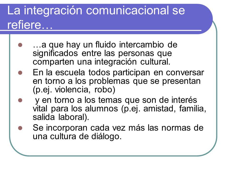 La integración comunicacional se refiere…