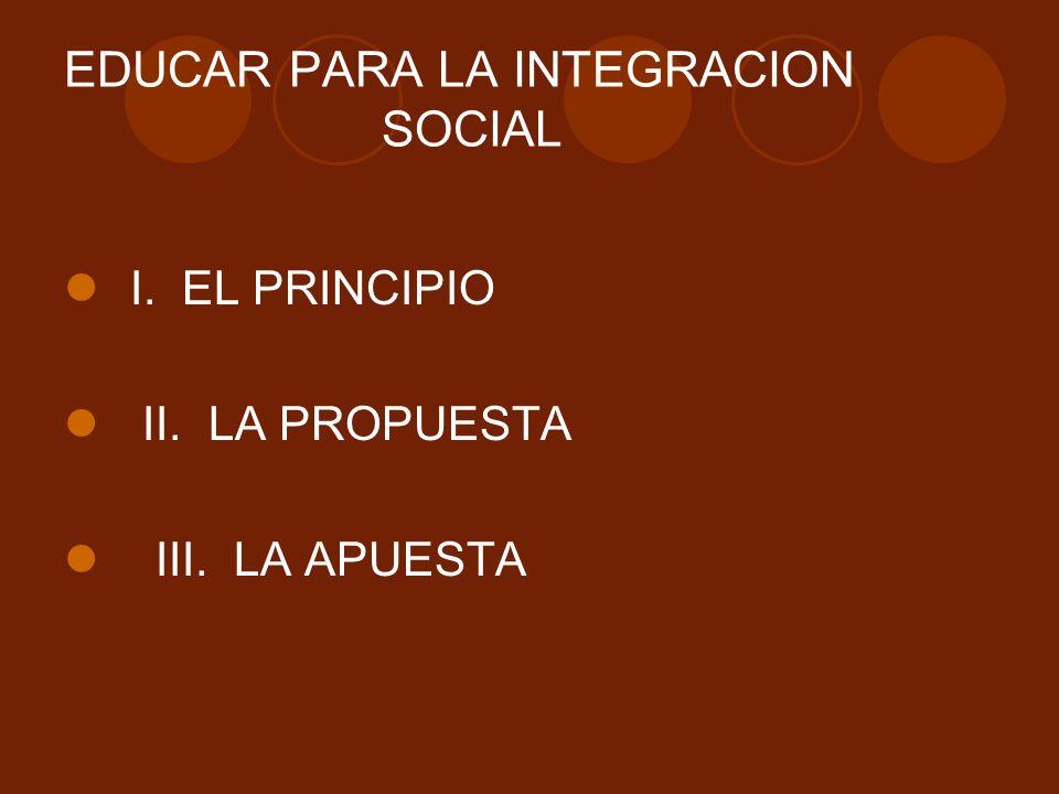 EDUCAR PARA LA INTEGRACION SOCIAL