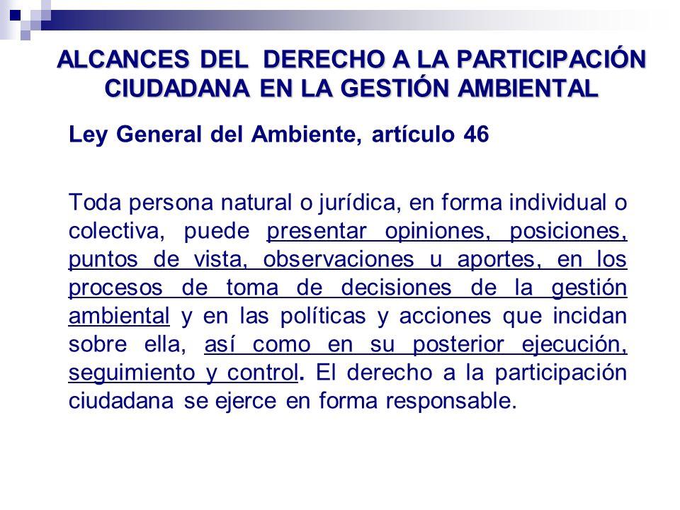 ALCANCES DEL DERECHO A LA PARTICIPACIÓN CIUDADANA EN LA GESTIÓN AMBIENTAL