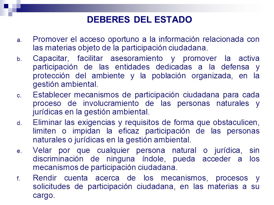 DEBERES DEL ESTADO Promover el acceso oportuno a la información relacionada con las materias objeto de la participación ciudadana.