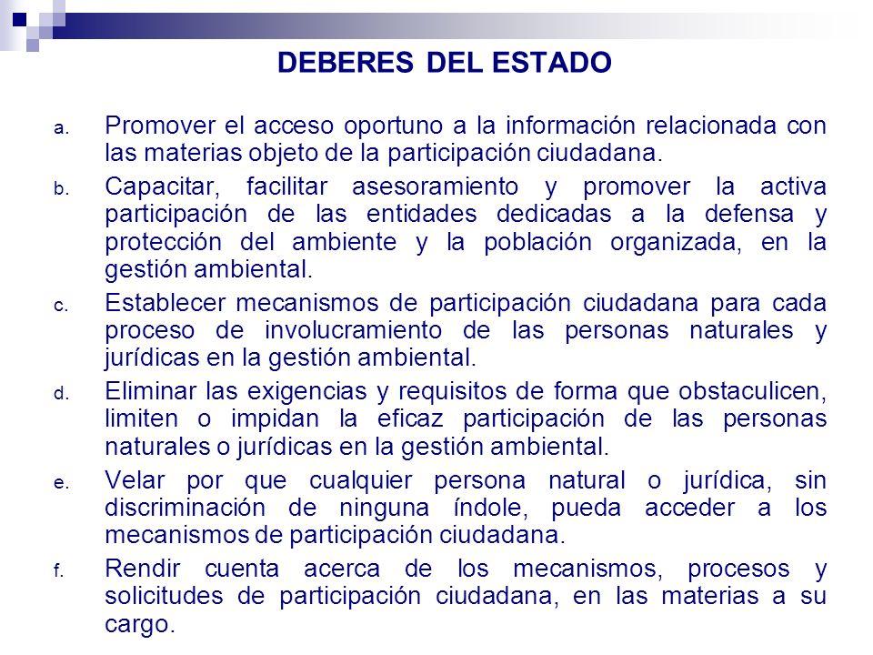 DEBERES DEL ESTADOPromover el acceso oportuno a la información relacionada con las materias objeto de la participación ciudadana.