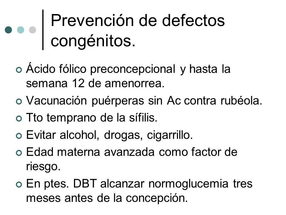Prevención de defectos congénitos.