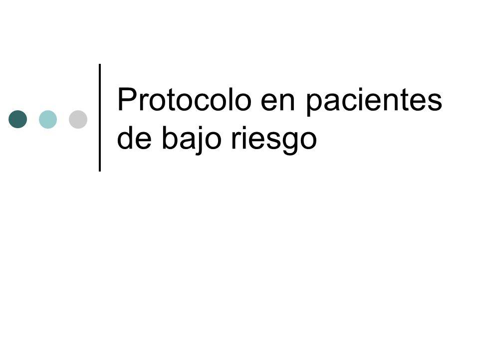 Protocolo en pacientes de bajo riesgo