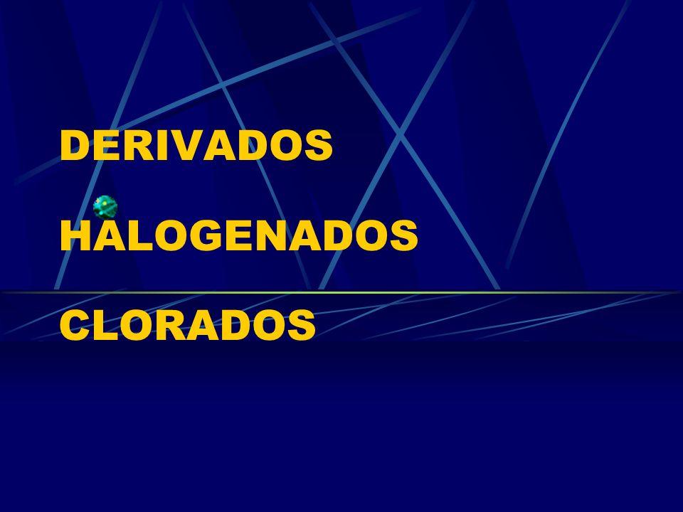 DERIVADOS HALOGENADOS CLORADOS