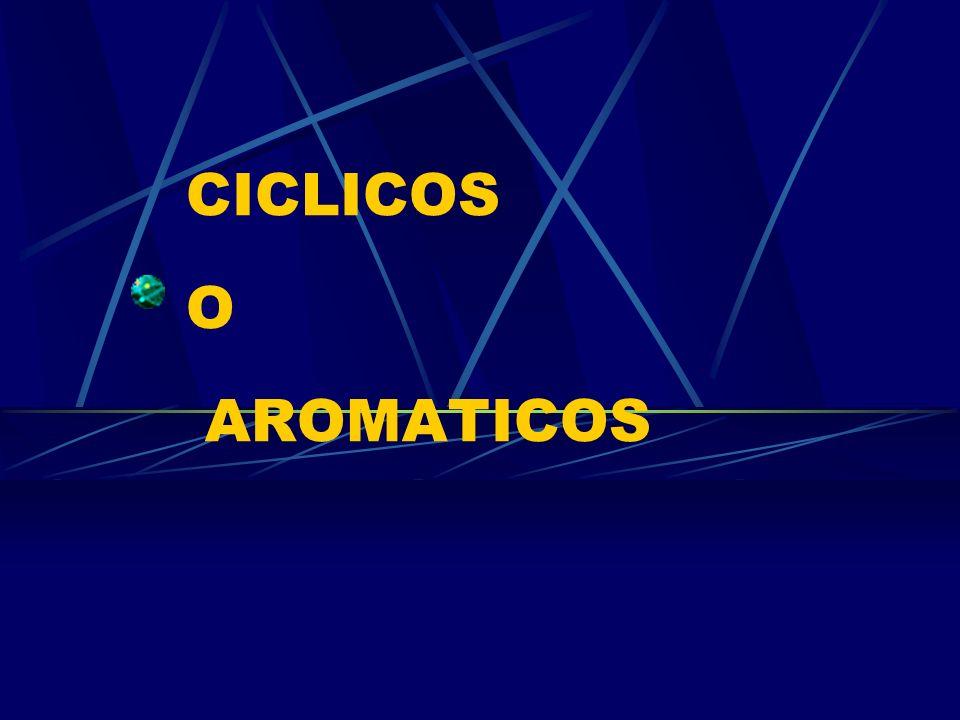 CICLICOS O AROMATICOS