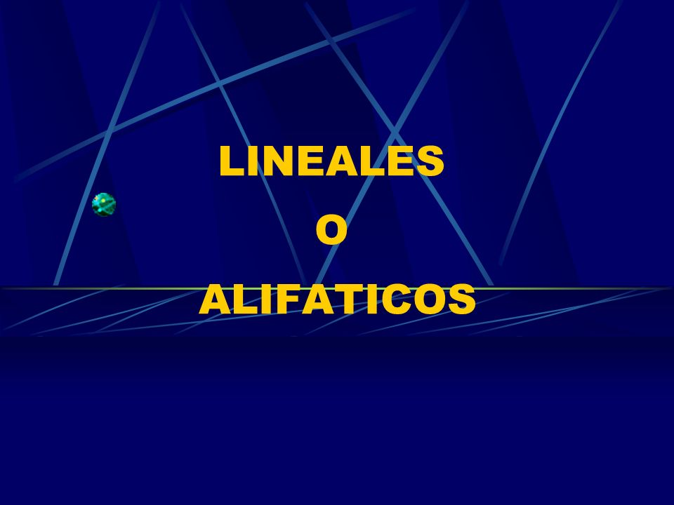 LINEALES O ALIFATICOS