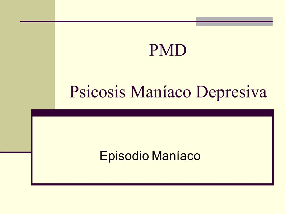 PMD Psicosis Maníaco Depresiva