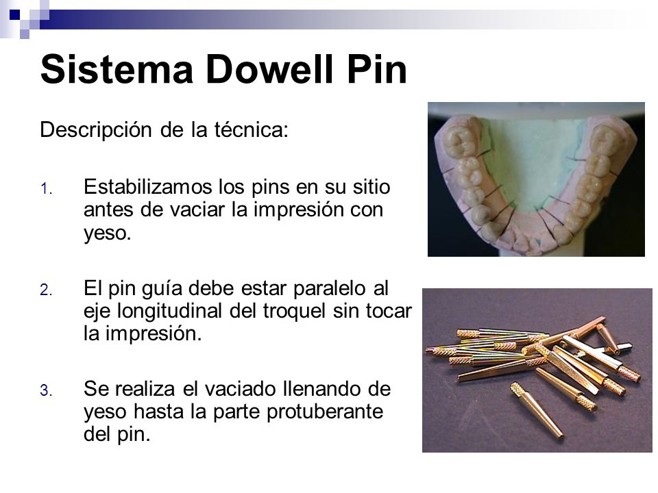 Sistema Dowell Pin Descripción de la técnica: