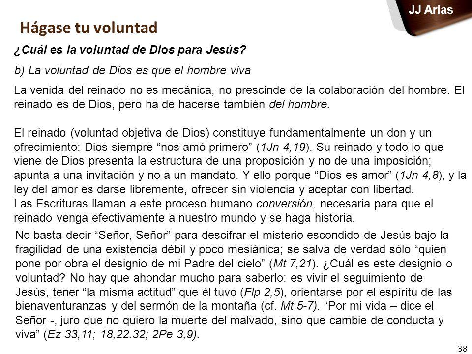 Hágase tu voluntad JJ Arias ¿Cuál es la voluntad de Dios para Jesús