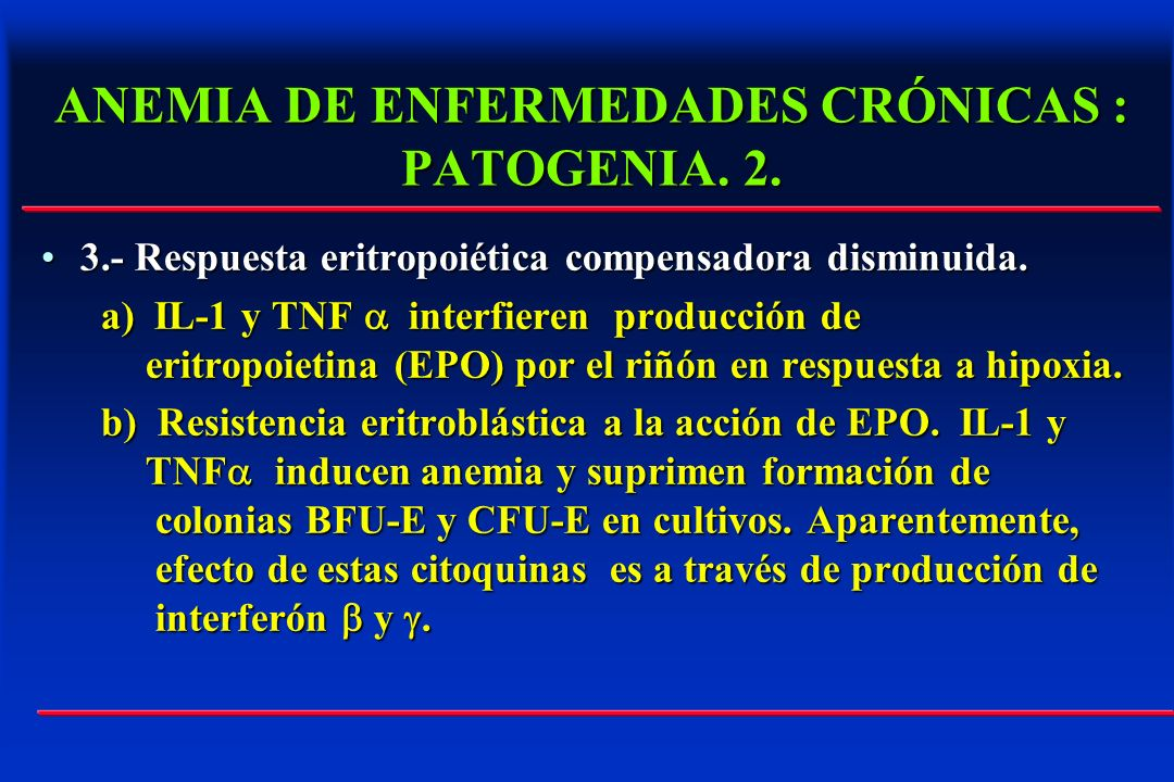 ANEMIA DE ENFERMEDADES CRÓNICAS : PATOGENIA. 2.
