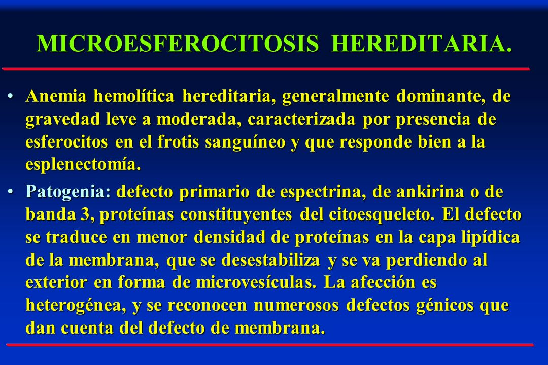 MICROESFEROCITOSIS HEREDITARIA.
