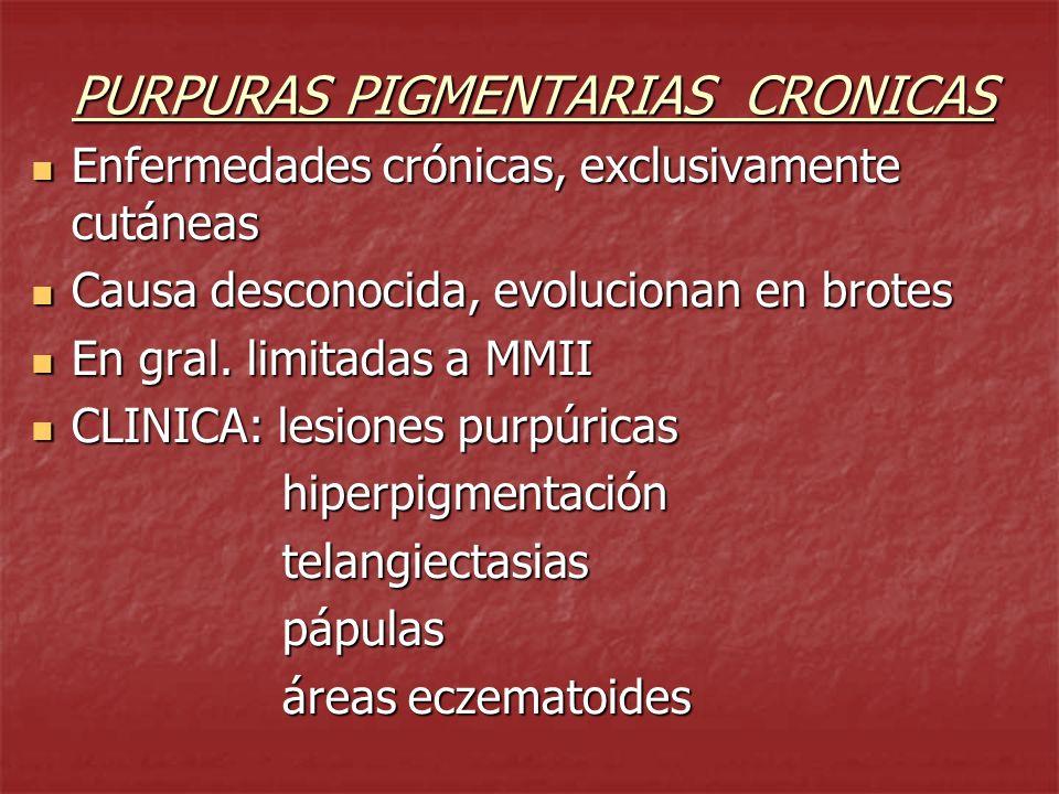 PURPURAS PIGMENTARIAS CRONICAS