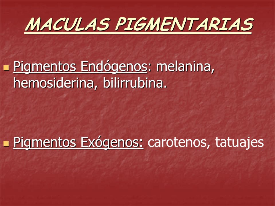 MACULAS PIGMENTARIAS