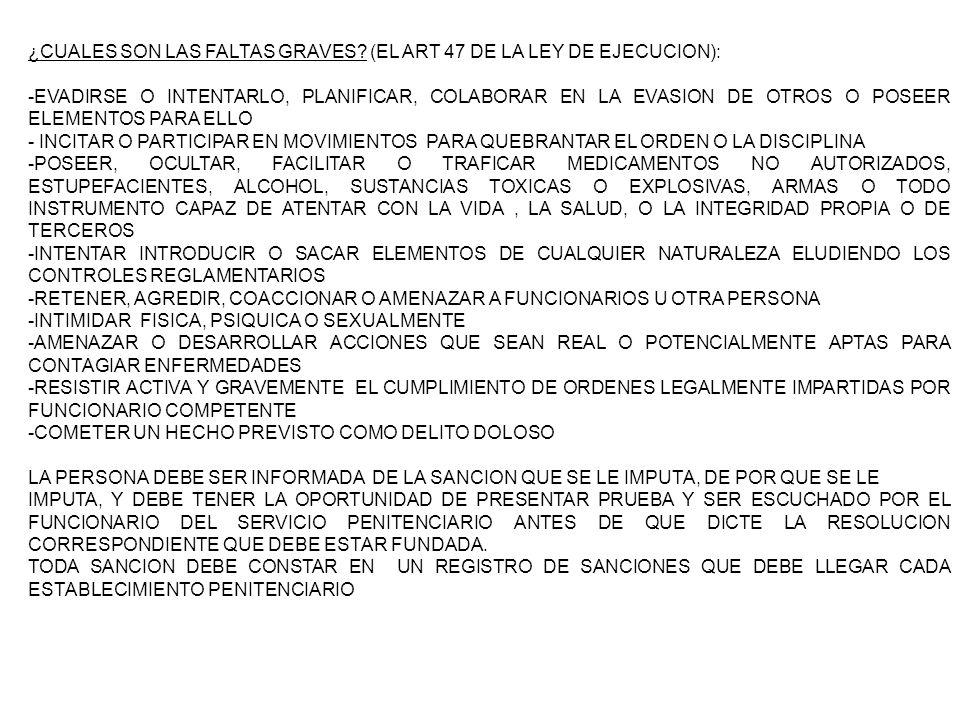 ¿CUALES SON LAS FALTAS GRAVES (EL ART 47 DE LA LEY DE EJECUCION):
