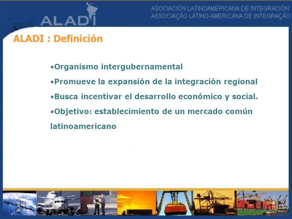 ALADI : Definición Organismo intergubernamental