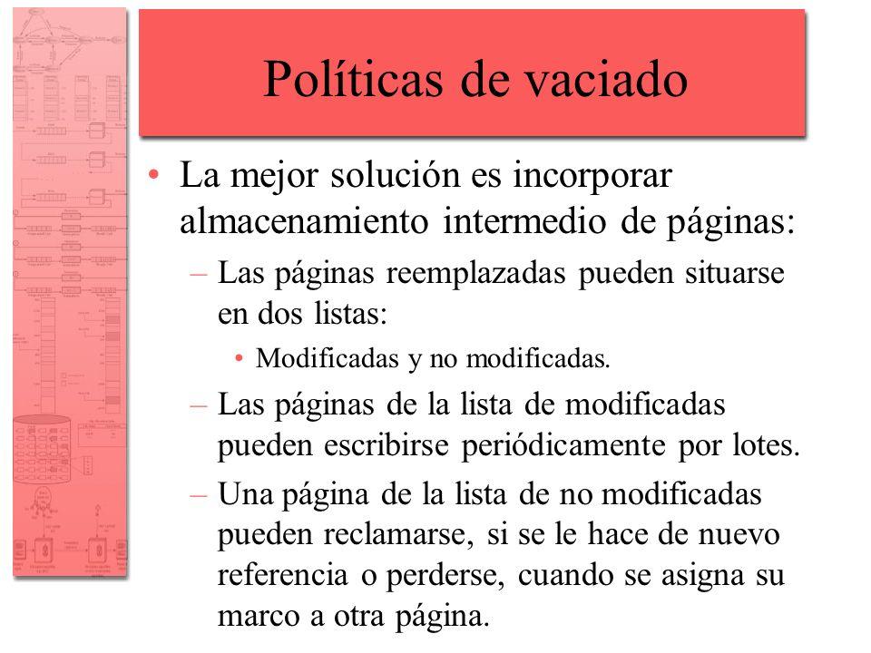 Políticas de vaciado La mejor solución es incorporar almacenamiento intermedio de páginas: Las páginas reemplazadas pueden situarse en dos listas: