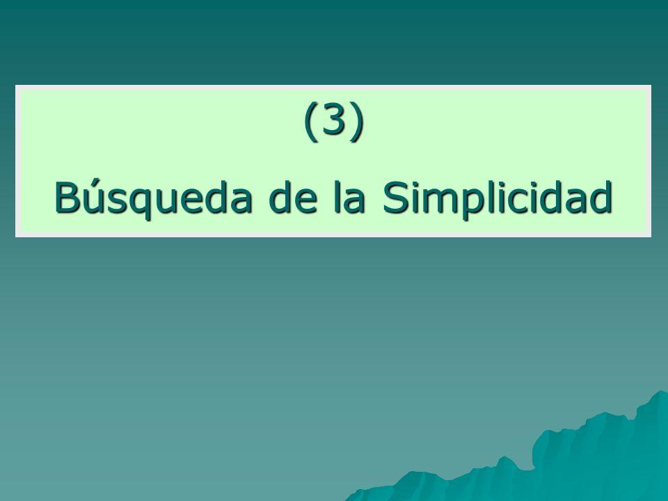 (3) Búsqueda de la Simplicidad