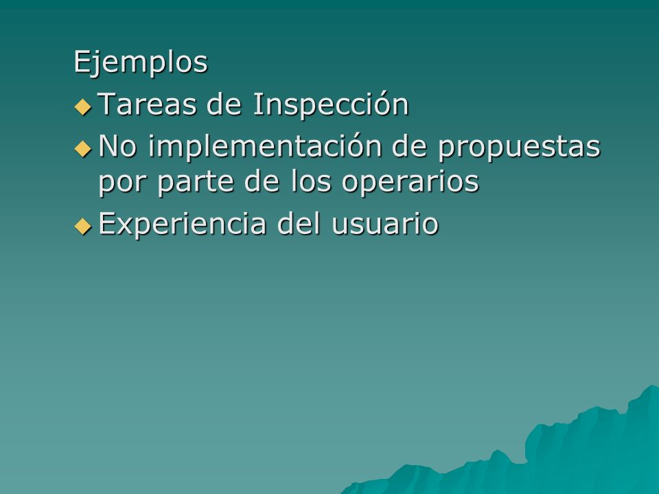 Ejemplos Tareas de Inspección. No implementación de propuestas por parte de los operarios.