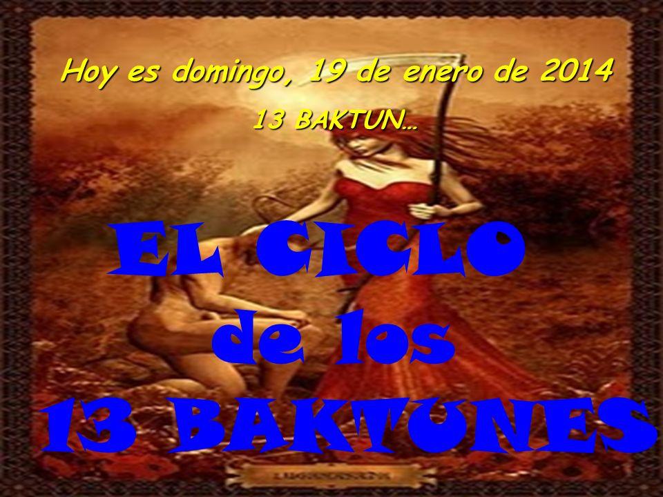 Hoy es viernes, 24 de marzo de 2017 EL CICLO de los 13 BAKTUNES