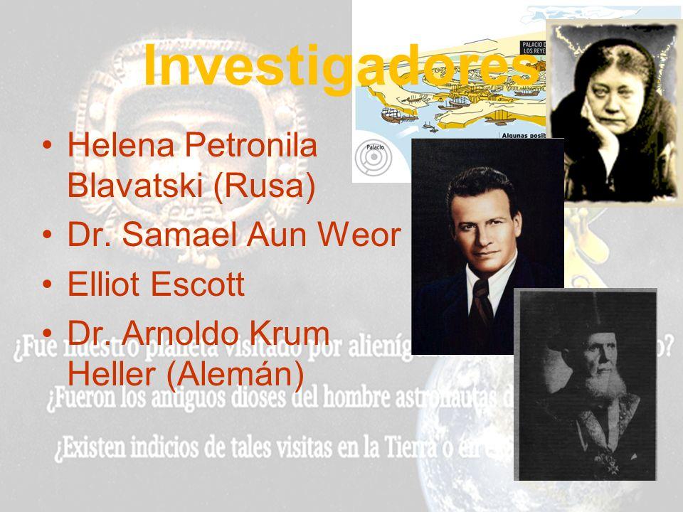 Investigadores Helena Petronila Blavatski (Rusa) Dr. Samael Aun Weor