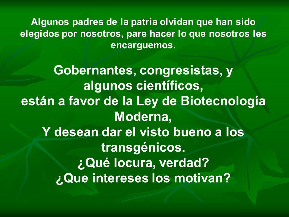 Gobernantes, congresistas, y algunos científicos,