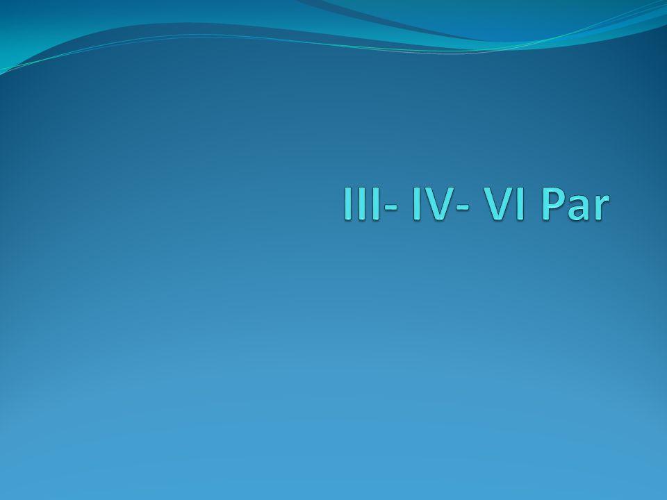 III- IV- VI Par