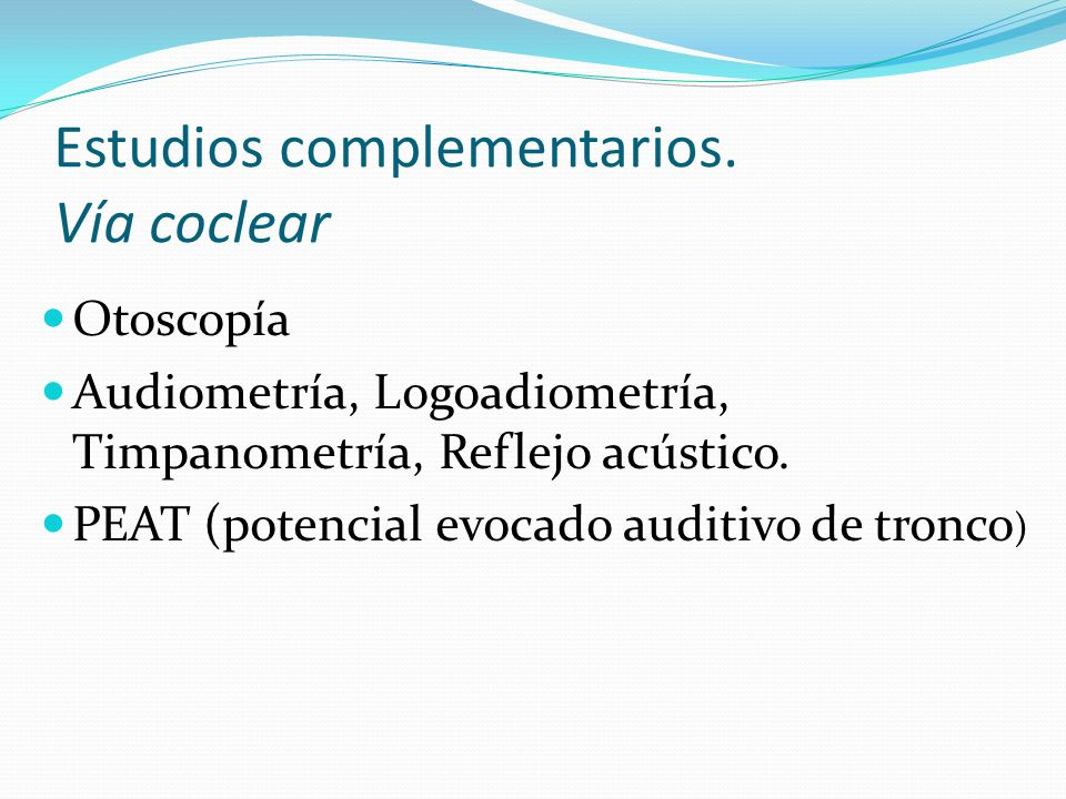 Estudios complementarios. Vía coclear