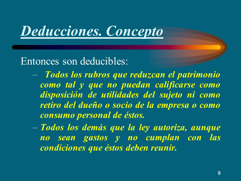 Deducciones. Concepto Entonces son deducibles: