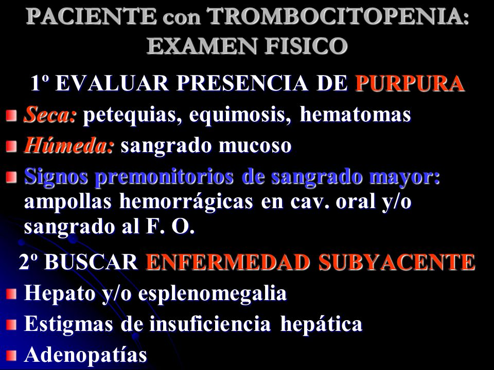 PACIENTE con TROMBOCITOPENIA: EXAMEN FISICO