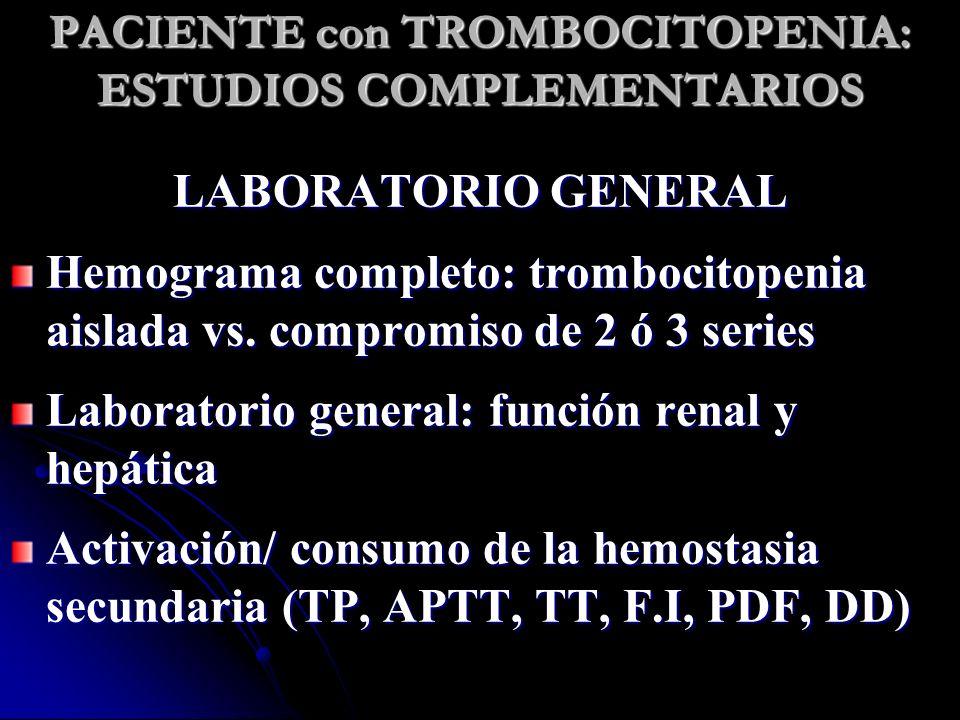 PACIENTE con TROMBOCITOPENIA: ESTUDIOS COMPLEMENTARIOS