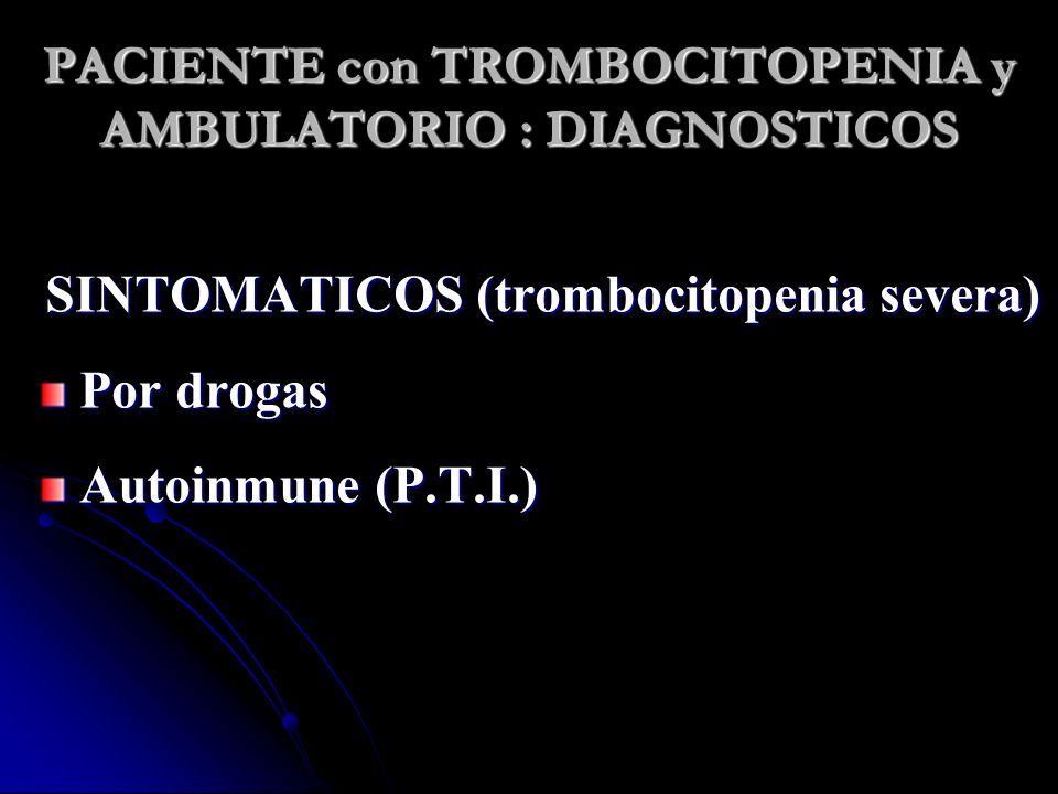 PACIENTE con TROMBOCITOPENIA y AMBULATORIO : DIAGNOSTICOS