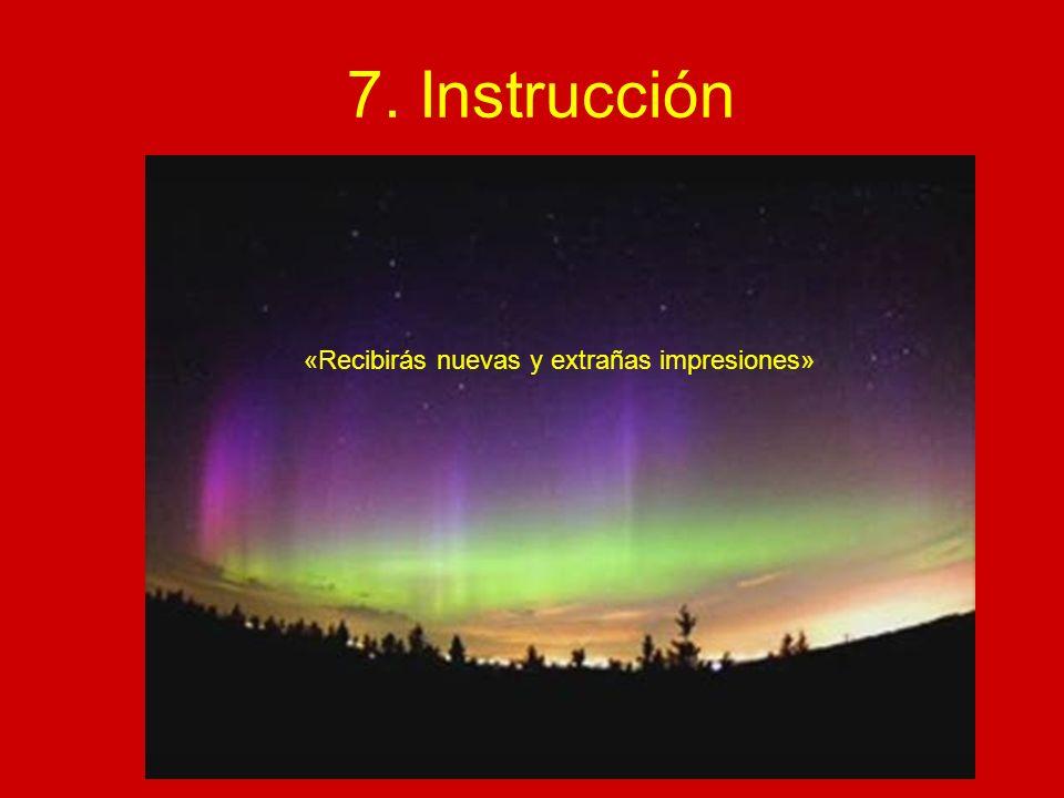 7. Instrucción «Recibirás nuevas y extrañas impresiones»