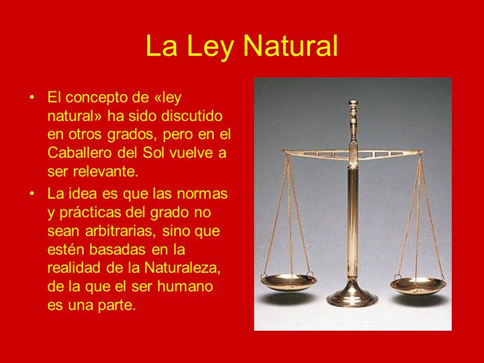 La Ley Natural El concepto de «ley natural» ha sido discutido en otros grados, pero en el Caballero del Sol vuelve a ser relevante.